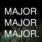 MajorMajorMajor